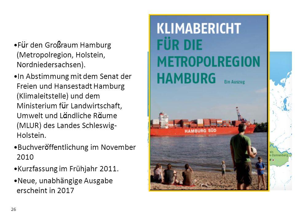 26 F ü r den Gro ß raum Hamburg (Metropolregion, Holstein, Nordniedersachsen). In Abstimmung mit dem Senat der Freien und Hansestadt Hamburg (Klimalei