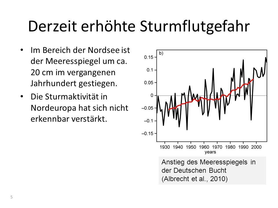 Derzeit erhöhte Sturmflutgefahr Im Bereich der Nordsee ist der Meeresspiegel um ca. 20 cm im vergangenen Jahrhundert gestiegen. Die Sturmaktivität in