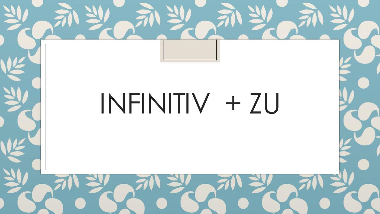 INFINITIV + ZU
