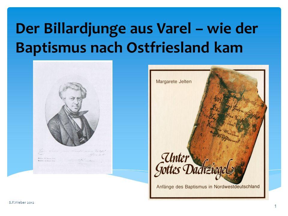 Der Billardjunge aus Varel – wie der Baptismus nach Ostfriesland kam S.F.Weber 2012 1