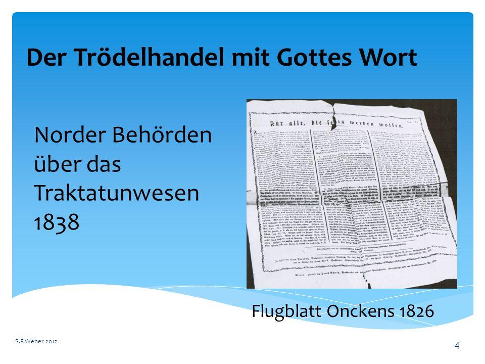 Der Trödelhandel mit Gottes Wort S.F.Weber 2012 4 Norder Behörden über das Traktatunwesen 1838 Flugblatt Onckens 1826