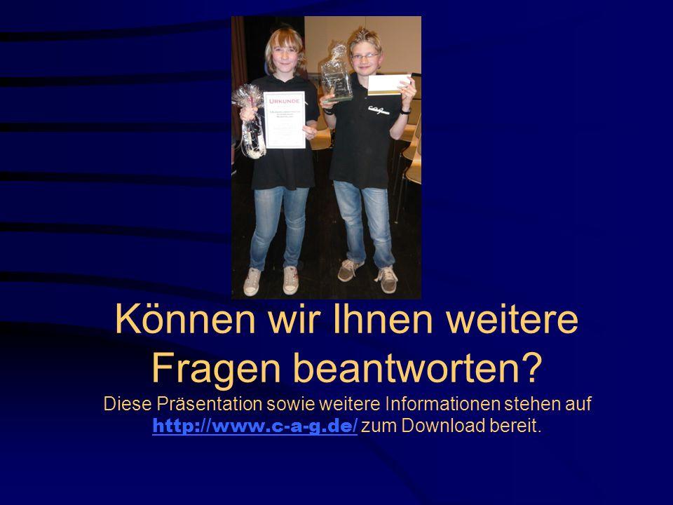 Können wir Ihnen weitere Fragen beantworten? Diese Präsentation sowie weitere Informationen stehen auf http://www.c-a-g.de/ zum Download bereit. http: