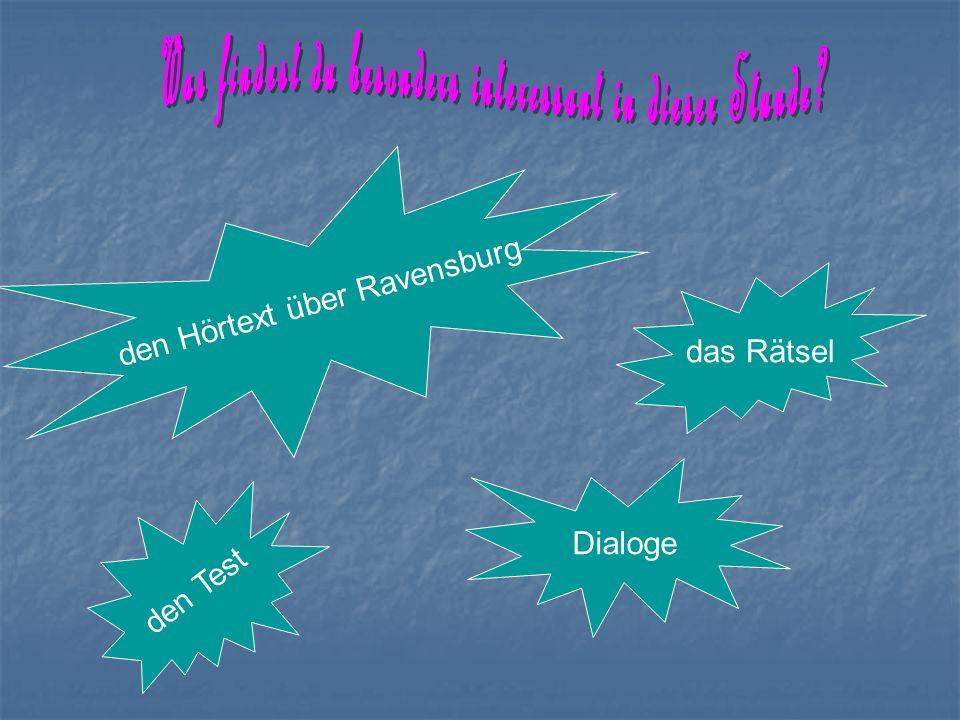 Dialoge das Rätsel den Hörtext über Ravensburg den Test