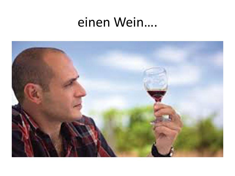 einen Wein….