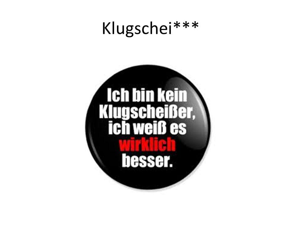 Klugschei***