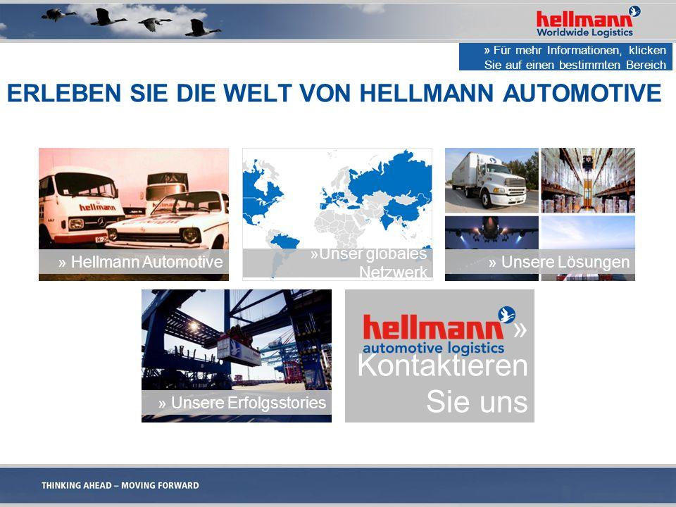 ERLEBEN SIE DIE WELT VON HELLMANN AUTOMOTIVE » Kontaktieren Sie uns » Hellmann Automotive »Unser globales Netzwerk » Unsere Lösungen » Unsere Erfolgsstories » Für mehr Informationen, klicken Sie auf einen bestimmten Bereich
