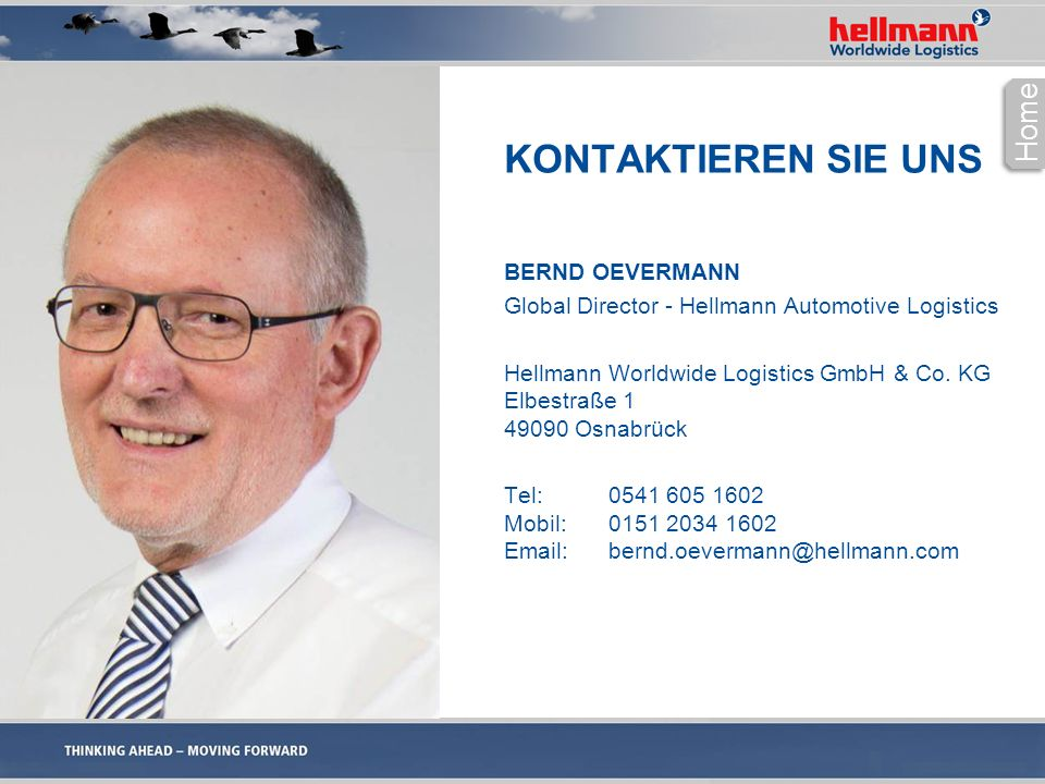 KONTAKTIEREN SIE UNS BERND OEVERMANN Global Director - Hellmann Automotive Logistics Hellmann Worldwide Logistics GmbH & Co. KG Elbestraße 1 49090 Osn