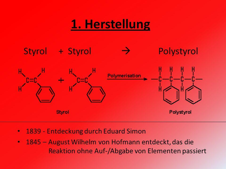 Styrol + Styrol  Polystyrol 1.