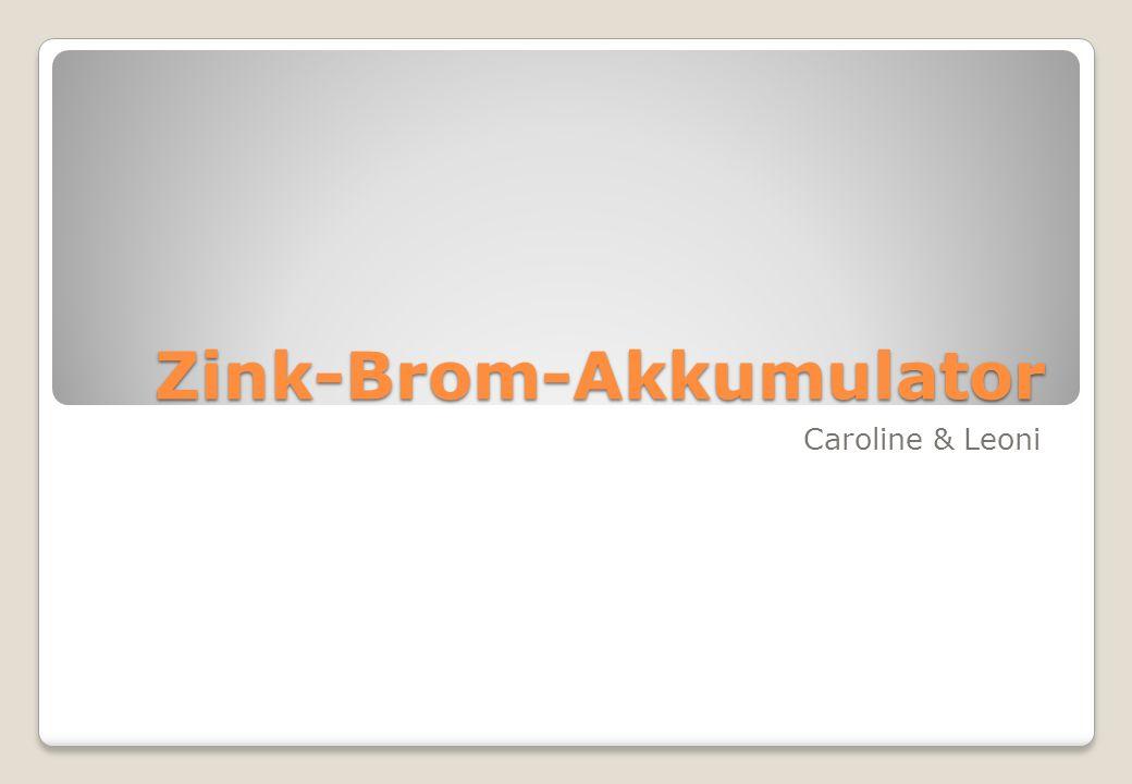Zink-Brom-Akkumulator Caroline & Leoni