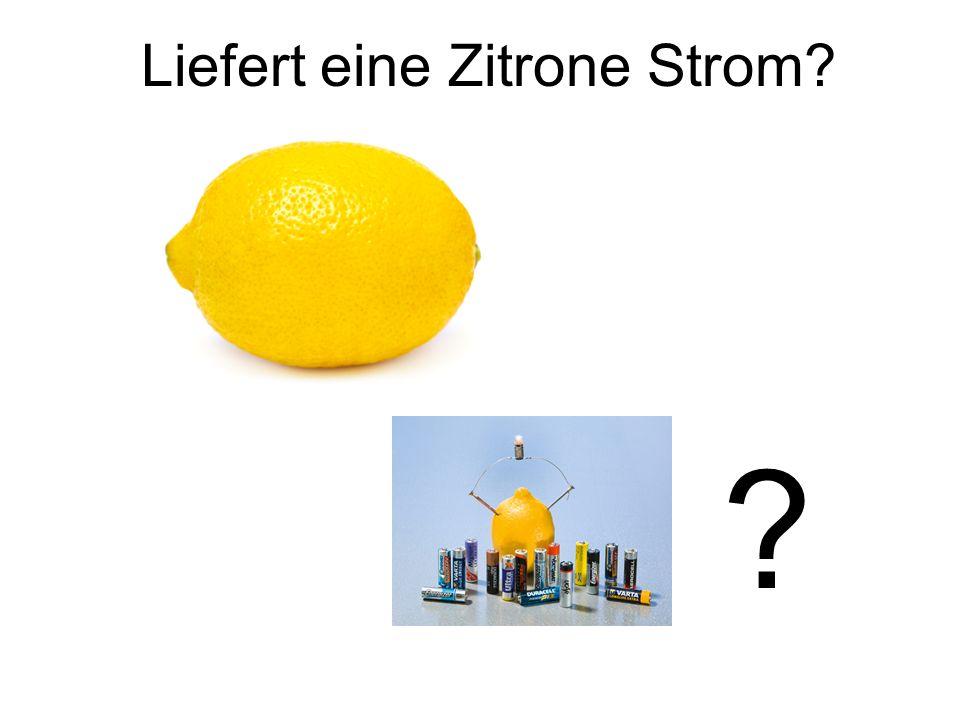 """Was benötigen wir, um Strom mit einer Zitrone zu """"produzieren ."""