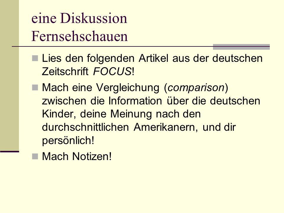 eine Diskussion Fernsehschauen Lies den folgenden Artikel aus der deutschen Zeitschrift FOCUS.