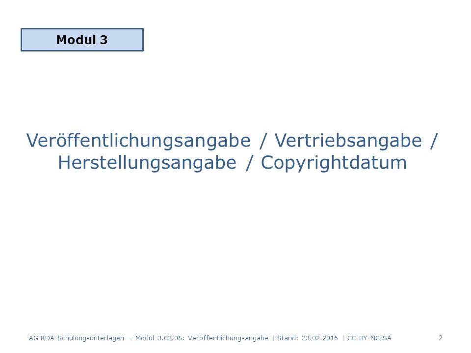 Vertriebsname/Herstellername Informationsquellen: gleich wie bei Verlag Beispiel: Auf der bevorzugten Informationsquelle: Vertrieb: Universal Europe RDAElementErfassung 2.9.4VertriebsnameUniversal Europe AG RDA Schulungsunterlagen – Modul 3.02.05: Veröffentlichungsangabe | Stand: 23.02.2016 | CC BY-NC-SA 33