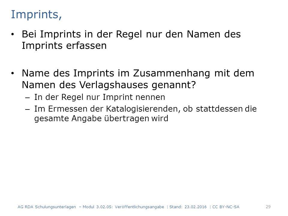 Imprints, Bei Imprints in der Regel nur den Namen des Imprints erfassen Name des Imprints im Zusammenhang mit dem Namen des Verlagshauses genannt.