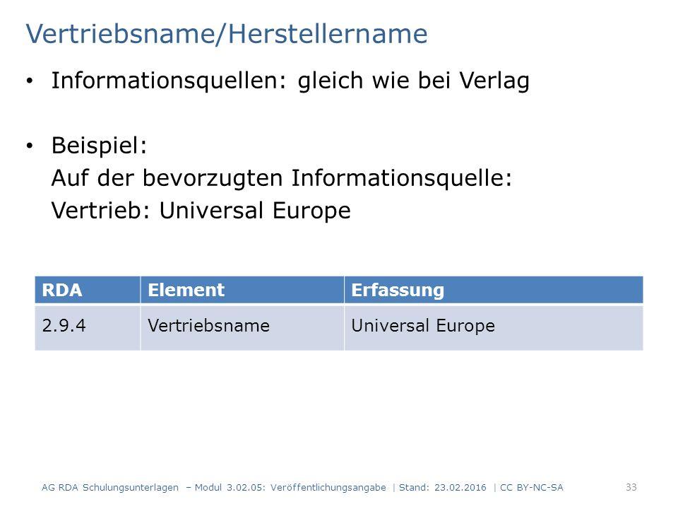 Vertriebsname/Herstellername Informationsquellen: gleich wie bei Verlag Beispiel: Auf der bevorzugten Informationsquelle: Vertrieb: Universal Europe R