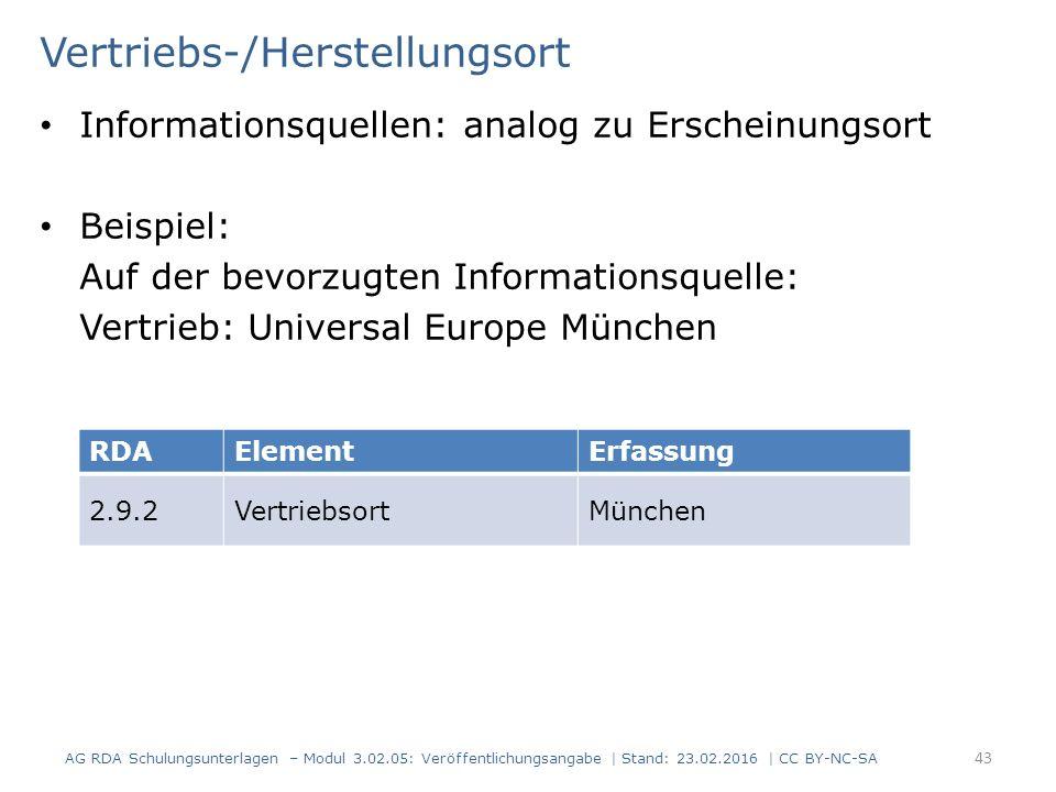 Vertriebs-/Herstellungsort Informationsquellen: analog zu Erscheinungsort Beispiel: Auf der bevorzugten Informationsquelle: Vertrieb: Universal Europe