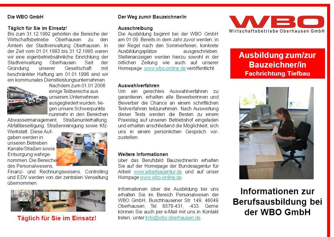 Ausbildung zum/zur Bauzeichner/in Fachrichtung Tiefbau Informationen zur Berufsausbildung bei der WBO GmbH Die WBO GmbH Täglich für Sie im Einsatz.