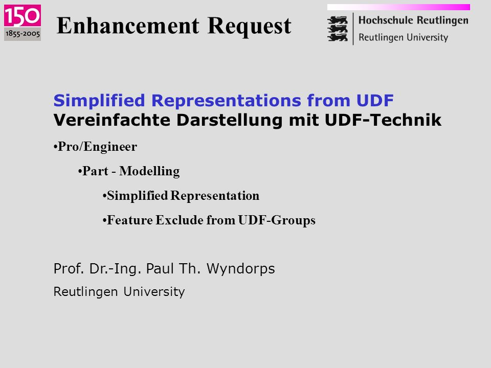 Simplified Representations from UDF Vereinfachte Darstellung mit UDF-Technik Pro/Engineer Part - Modelling Simplified Representation Feature Exclude f