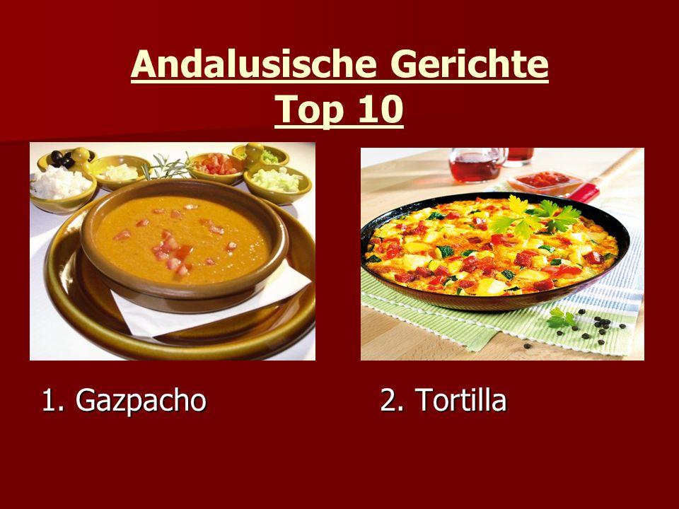 Andalusische Gerichte Top 10 1. Gazpacho2. Tortilla