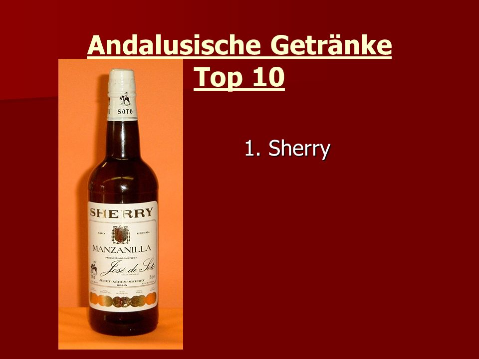 Andalusische Getränke Top 10 1. Sherry