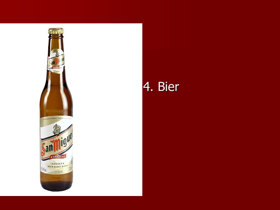 4. Bier