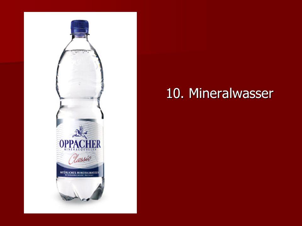 10. Mineralwasser