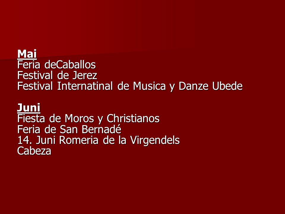 Mai Feria deCaballos Festival de Jerez Festival Internatinal de Musica y Danze Ubede Juni Fiesta de Moros y Christianos Feria de San Bernadé 14.