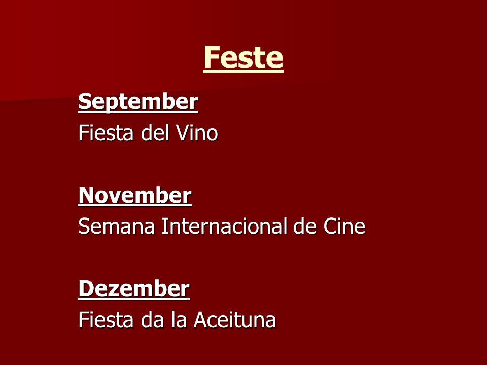 Feste September Fiesta del Vino November Semana Internacional de Cine Dezember Fiesta da la Aceituna