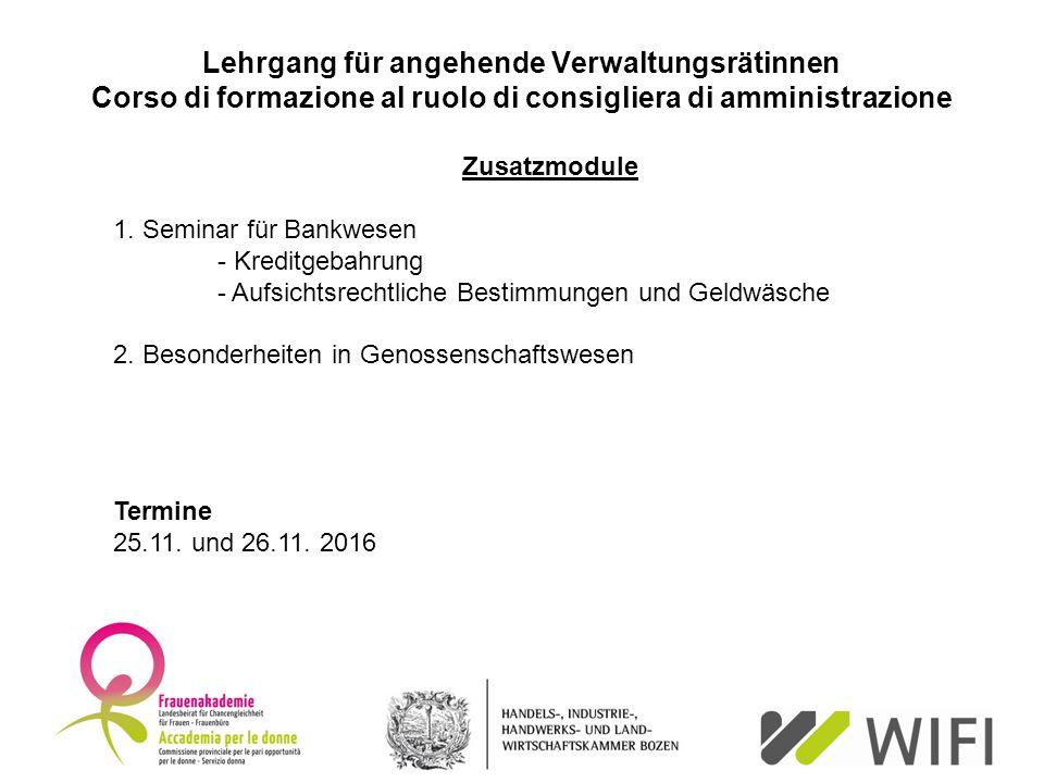 Lehrgang für angehende Verwaltungsrätinnen Corso di formazione al ruolo di consigliera di amministrazione Moduli aggiuntivi 1.