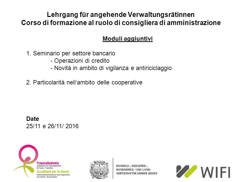 Lehrgang für angehende Verwaltungsrätinnen Corso di formazione al ruolo di consigliera di amministrazione Moduli aggiuntivi 1. Seminario per settore b