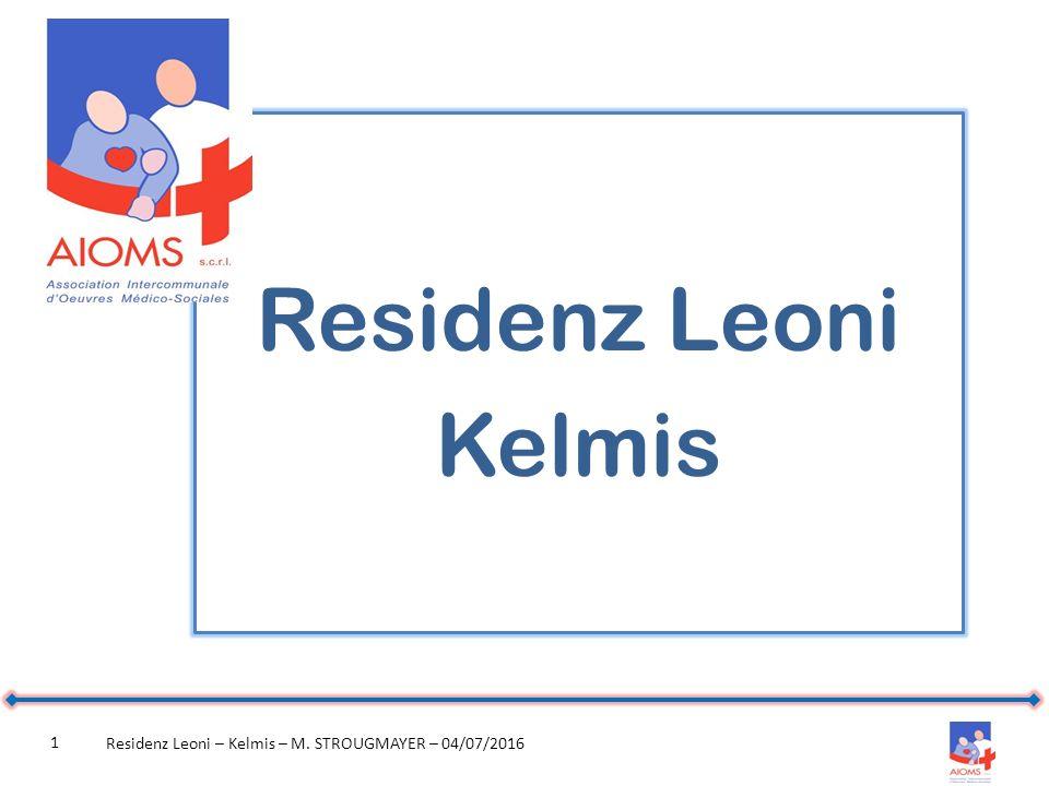 Residenz Leoni – Kelmis – M. STROUGMAYER – 04/07/2016 1 Residenz Leoni Kelmis