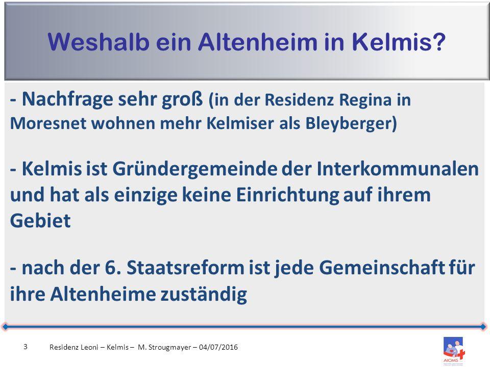 Die Fristen Residenz Leoni – Kelmis – M.Strougmayer – 04/07/2016 24 Offizieller Beginn am 16.