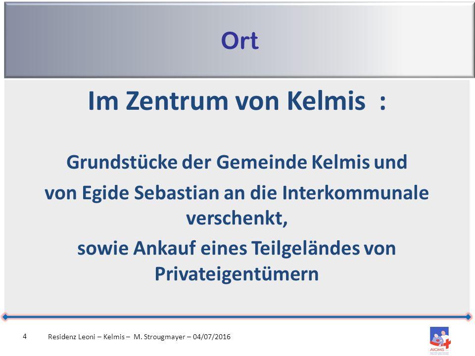 Die Infrastruktur Residenz Leoni – Kelmis – M. Strougmayer – 04/07/2016 15 Das Erdgeschoss