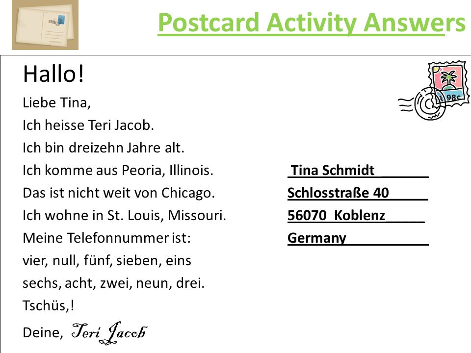 Postcard Activity Answers Hallo. Liebe Tina, Ich heisse Teri Jacob.