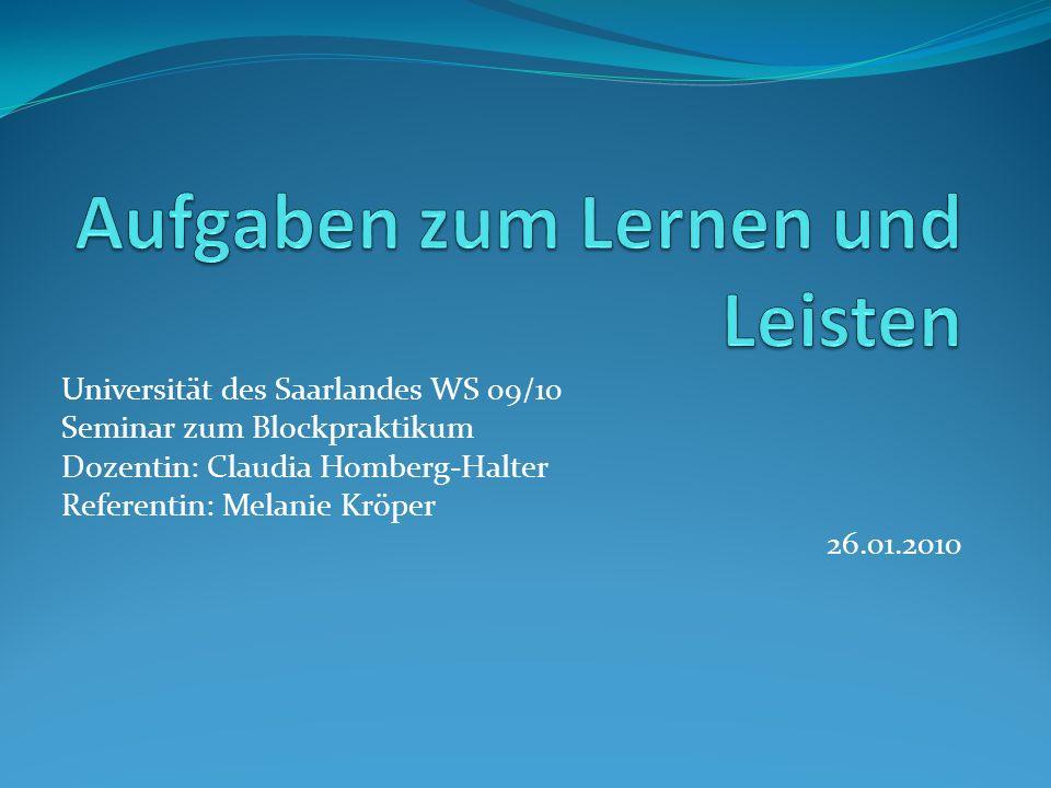 Universität des Saarlandes WS 09/10 Seminar zum Blockpraktikum Dozentin: Claudia Homberg-Halter Referentin: Melanie Kröper 26.01.2010