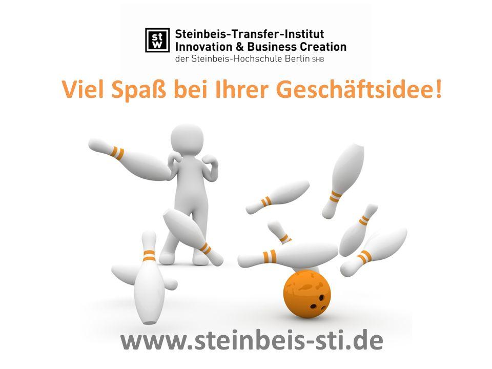 Viel Spaß bei Ihrer Geschäftsidee! www.steinbeis-sti.de