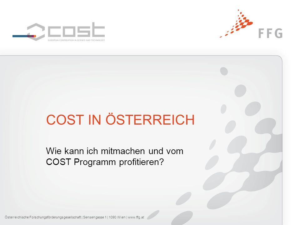 INHALT COST in Österreich Beteiligungszahlen, Einreichungen, Erfolgsraten Wie kann ich mitmachen.