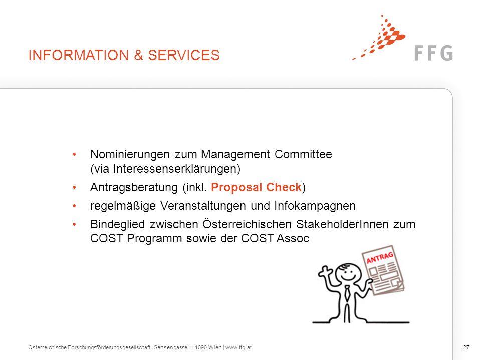 INFORMATION & SERVICES Nominierungen zum Management Committee (via Interessenserklärungen) Antragsberatung (inkl.
