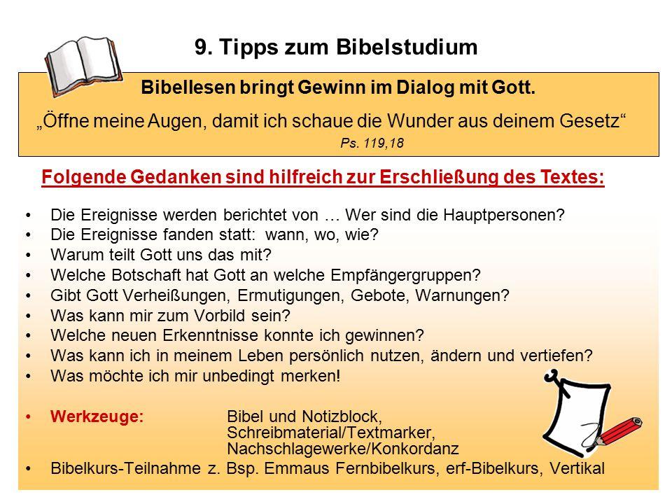 9. Tipps zum Bibelstudium Die Ereignisse werden berichtet von … Wer sind die Hauptpersonen? Die Ereignisse fanden statt: wann, wo, wie? Warum teilt Go