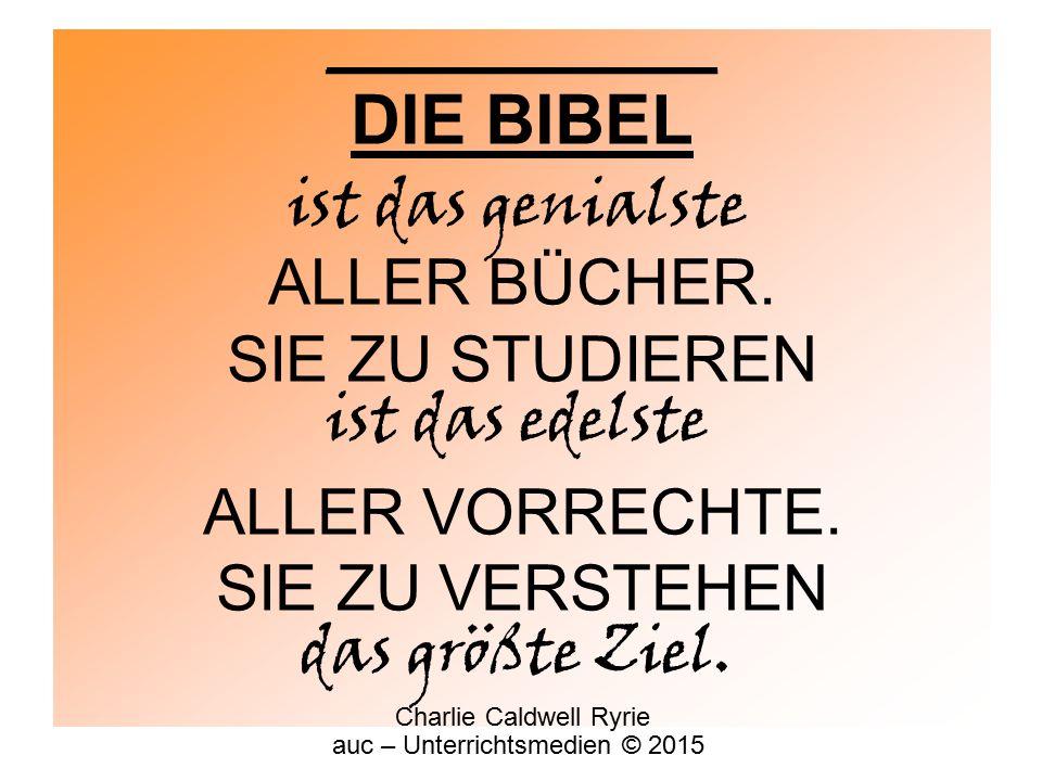 __________ DIE BIBEL ALLER BÜCHER. SIE ZU STUDIEREN ALLER VORRECHTE.
