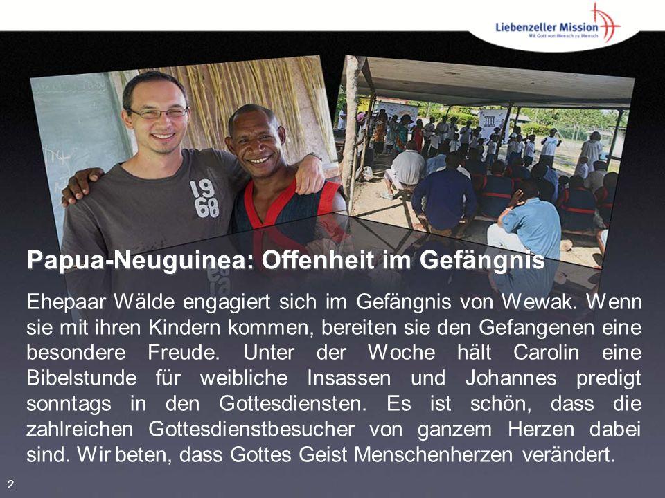 Papua-Neuguinea: Offenheit im Gefängnis Ehepaar Wälde engagiert sich im Gefängnis von Wewak.