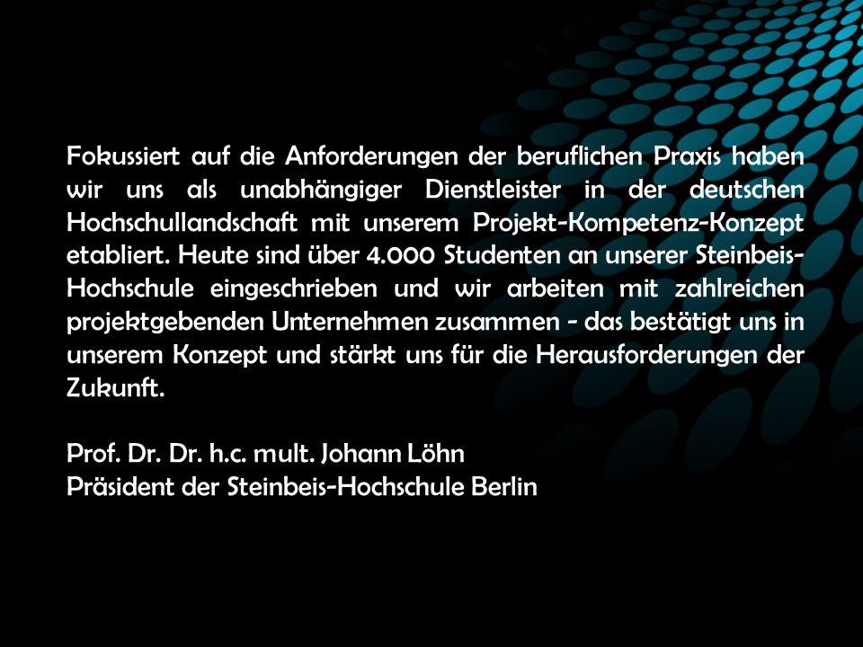 Fokussiert auf die Anforderungen der beruflichen Praxis haben wir uns als unabhängiger Dienstleister in der deutschen Hochschullandschaft mit unserem Projekt-Kompetenz-Konzept etabliert.
