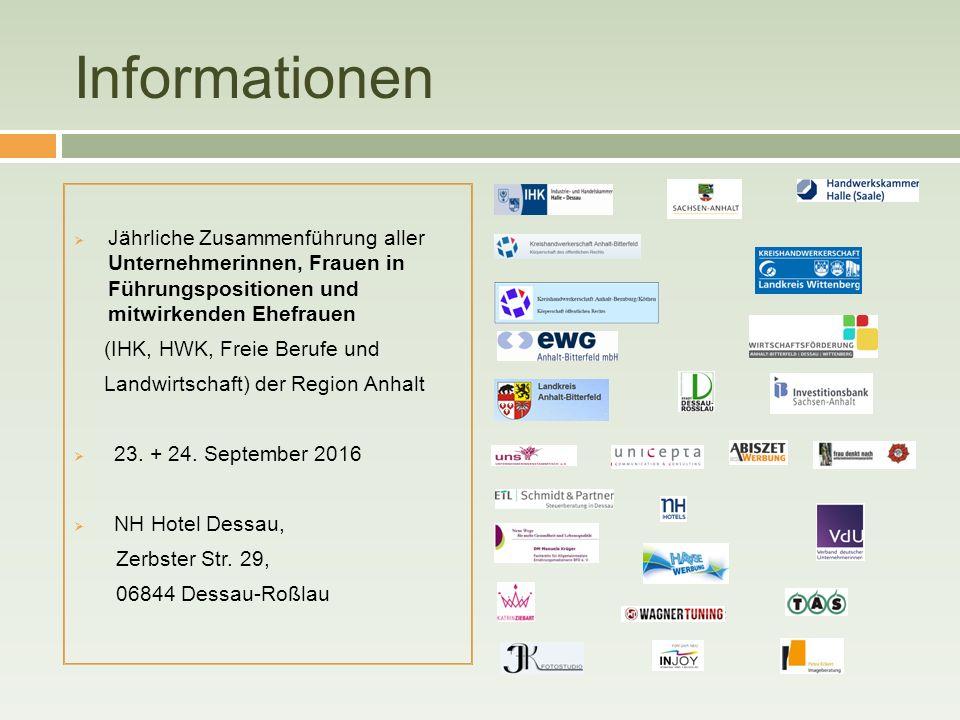 Informationen  Jährliche Zusammenführung aller Unternehmerinnen, Frauen in Führungspositionen und mitwirkenden Ehefrauen (IHK, HWK, Freie Berufe und Landwirtschaft) der Region Anhalt  23.