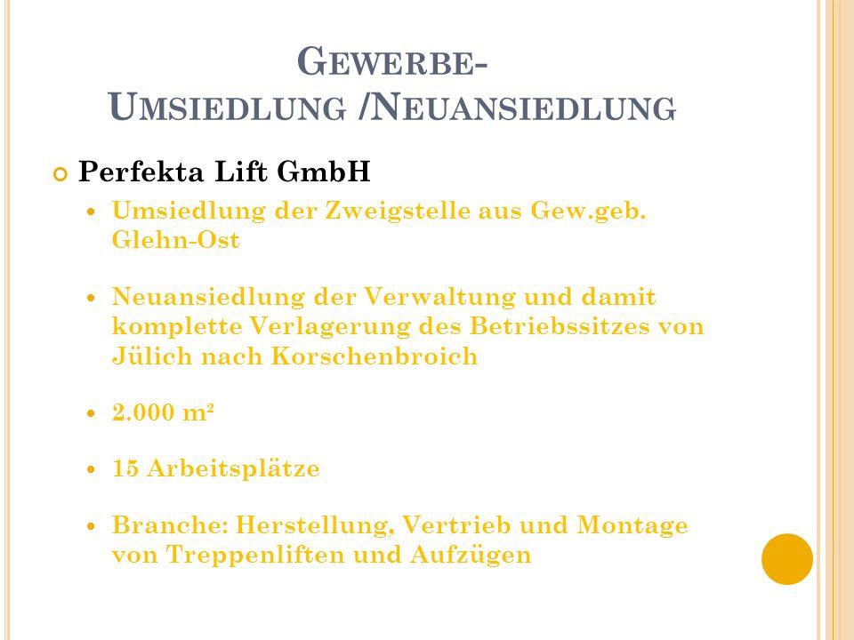 G EWERBE -U MSIEDLUNG Haustechnik Hermens GmbH Umsiedlung aus Kleinenbroich 879 m² Sicherung von 5 Arbeitsplätzen Branche: Sanitär- und Heizungsbau
