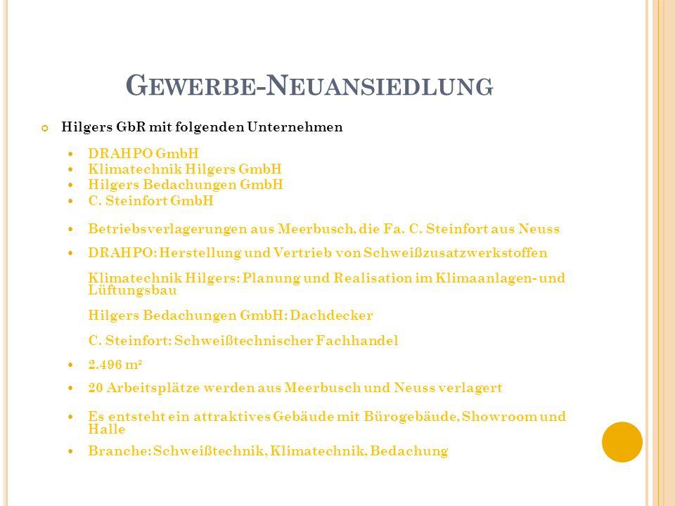 G EWERBE -N EUANSIEDLUNG Hilgers GbR mit folgenden Unternehmen DRAHPO GmbH Klimatechnik Hilgers GmbH Hilgers Bedachungen GmbH C.