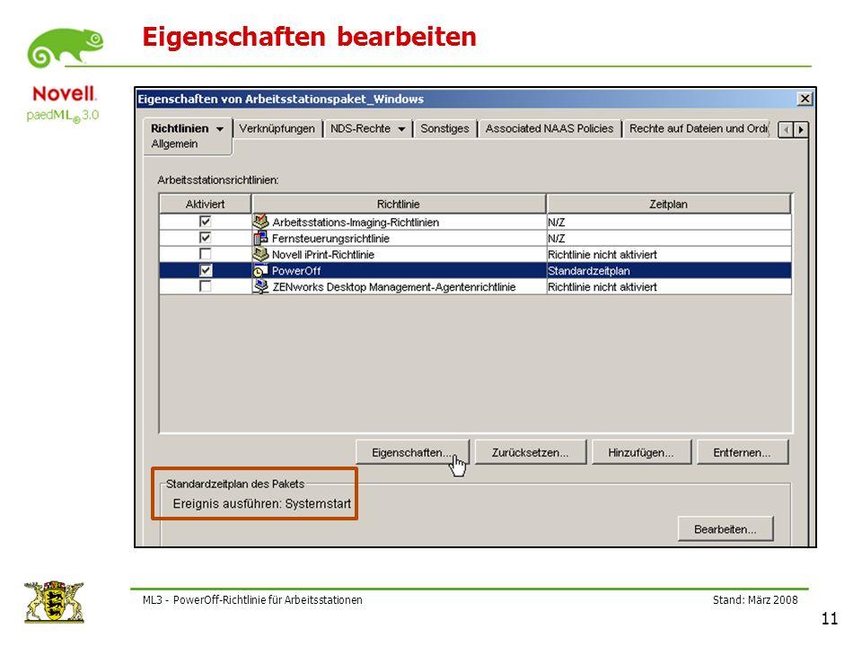 Stand: März 2008 11 ML3 - PowerOff-Richtlinie für Arbeitsstationen Eigenschaften bearbeiten