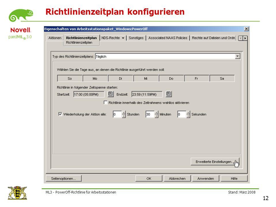 Stand: März 2008 12 ML3 - PowerOff-Richtlinie für Arbeitsstationen Richtlinienzeitplan konfigurieren