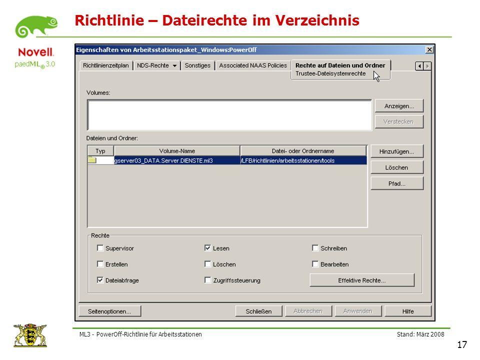 Stand: März 2008 17 ML3 - PowerOff-Richtlinie für Arbeitsstationen Richtlinie – Dateirechte im Verzeichnis