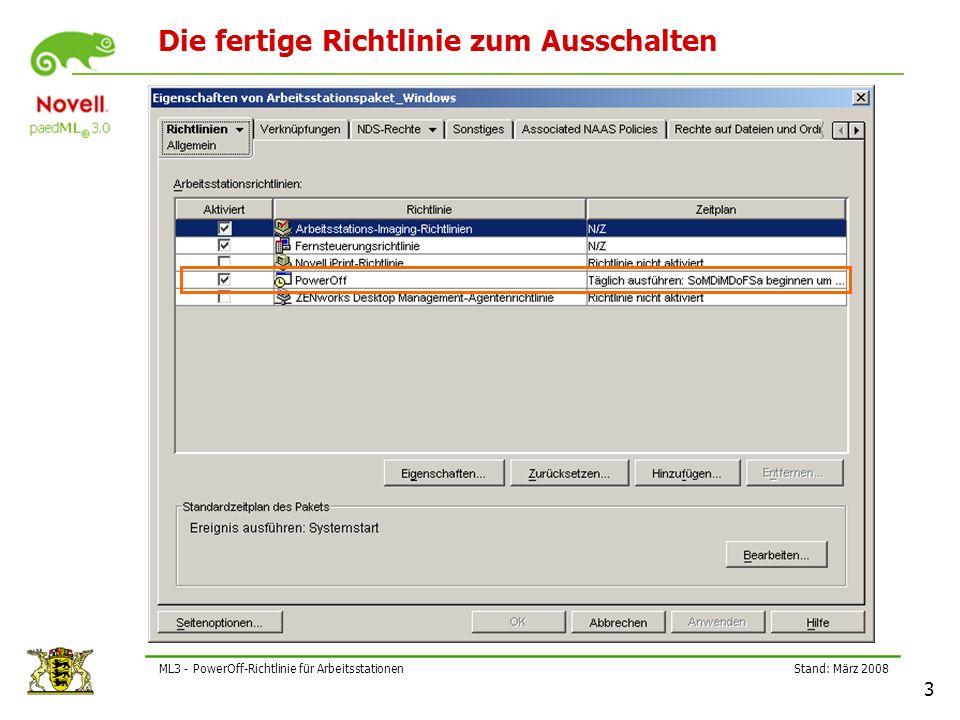 Stand: März 2008 14 ML3 - PowerOff-Richtlinie für Arbeitsstationen Richtlinie- Aktion hinzufügen