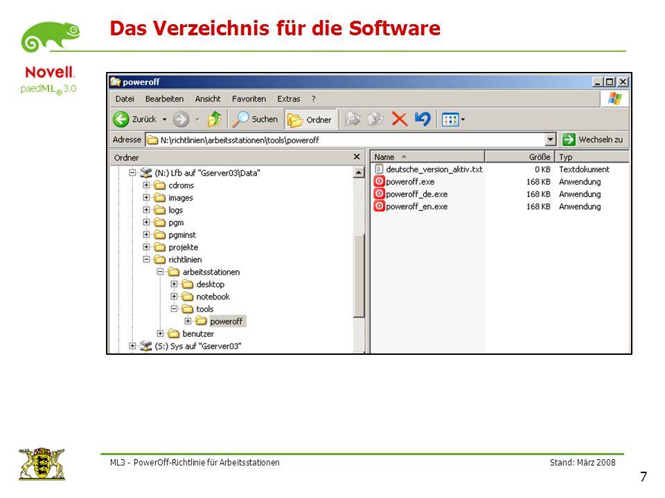 Stand: März 2008 18 ML3 - PowerOff-Richtlinie für Arbeitsstationen Funktionstest an einer Arbeitsstation (1) Nach System-Neustart: Novell-Scheduler im Systray öffen: Die PowerOff-Richtlinie muss sichtbar sein!