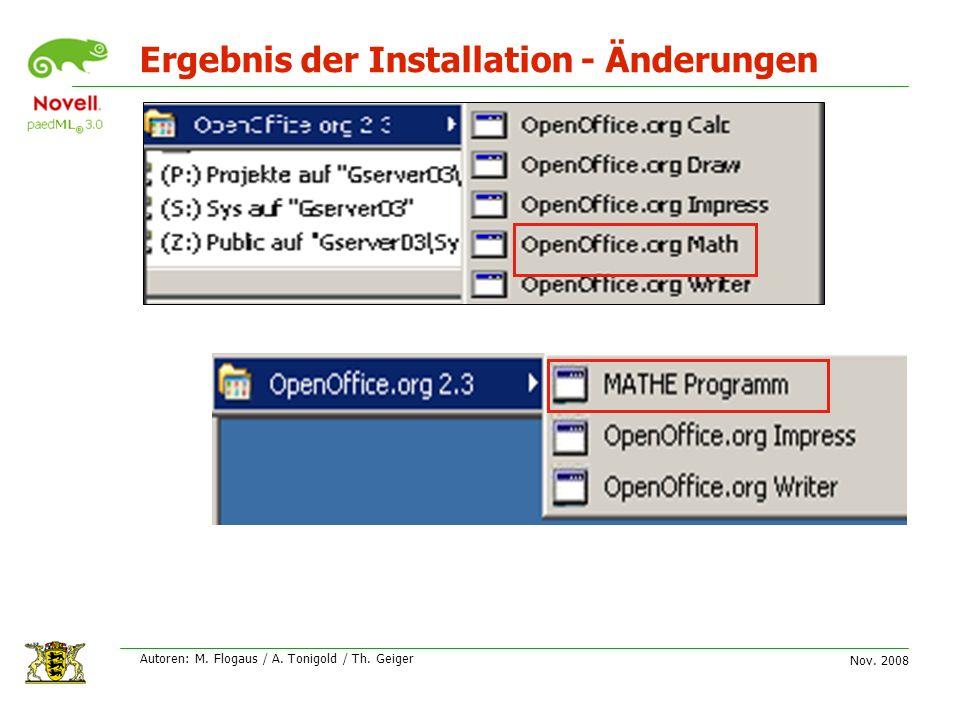 Nov. 2008 Autoren: M. Flogaus / A. Tonigold / Th. Geiger Ergebnis der Installation - Änderungen